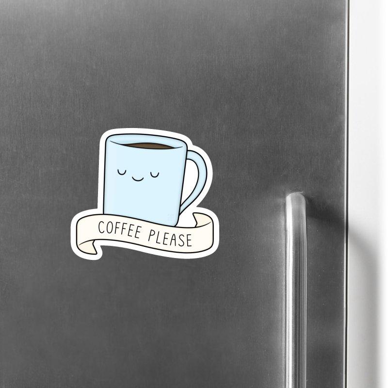 Coffee Please! Accessories Magnet by Kim Vervuurt