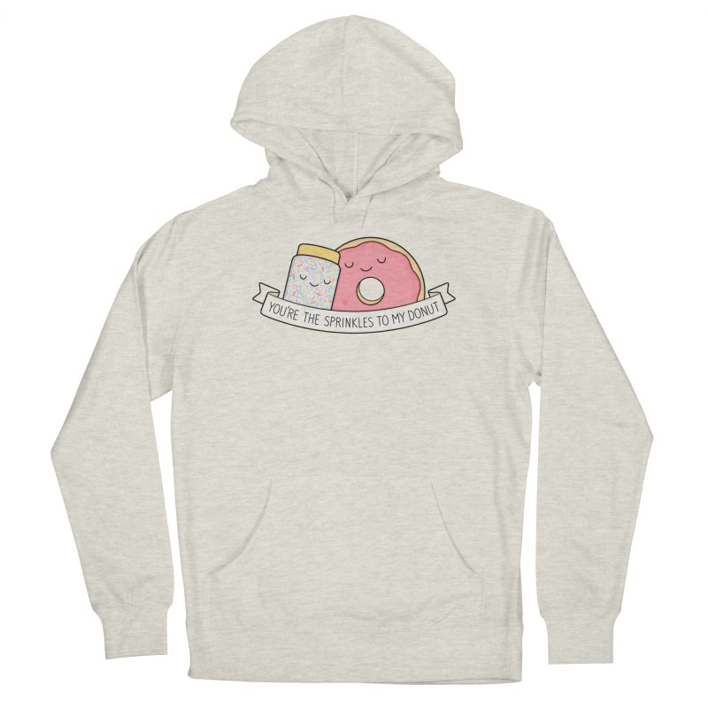 You're the sprinkles to my donut Men's French Terry Pullover Hoody by Kim Vervuurt