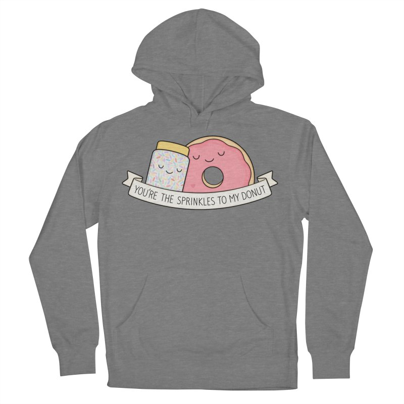 You're the sprinkles to my donut Women's Pullover Hoody by Kim Vervuurt