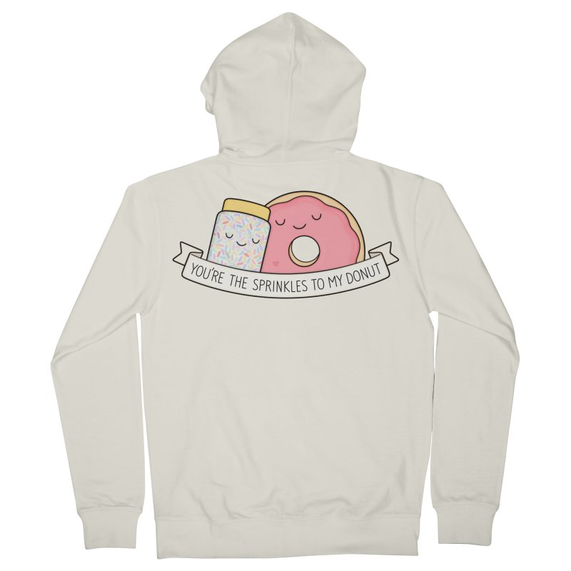 You're the sprinkles to my donut Women's French Terry Zip-Up Hoody by Kim Vervuurt