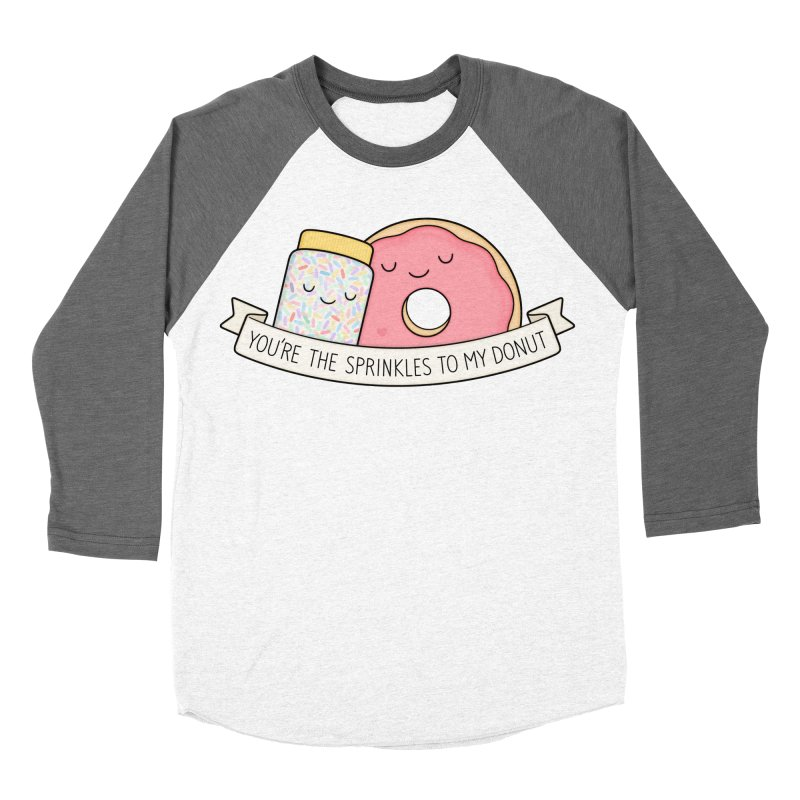 You're the sprinkles to my donut Women's Baseball Triblend Longsleeve T-Shirt by Kim Vervuurt