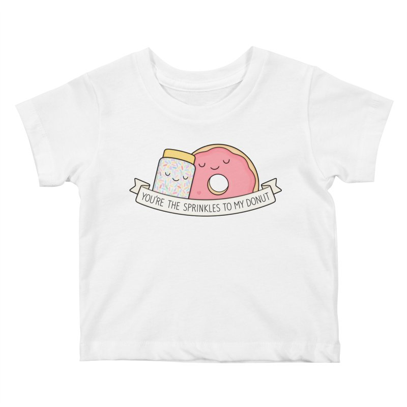 You're the sprinkles to my donut Kids Baby T-Shirt by Kim Vervuurt