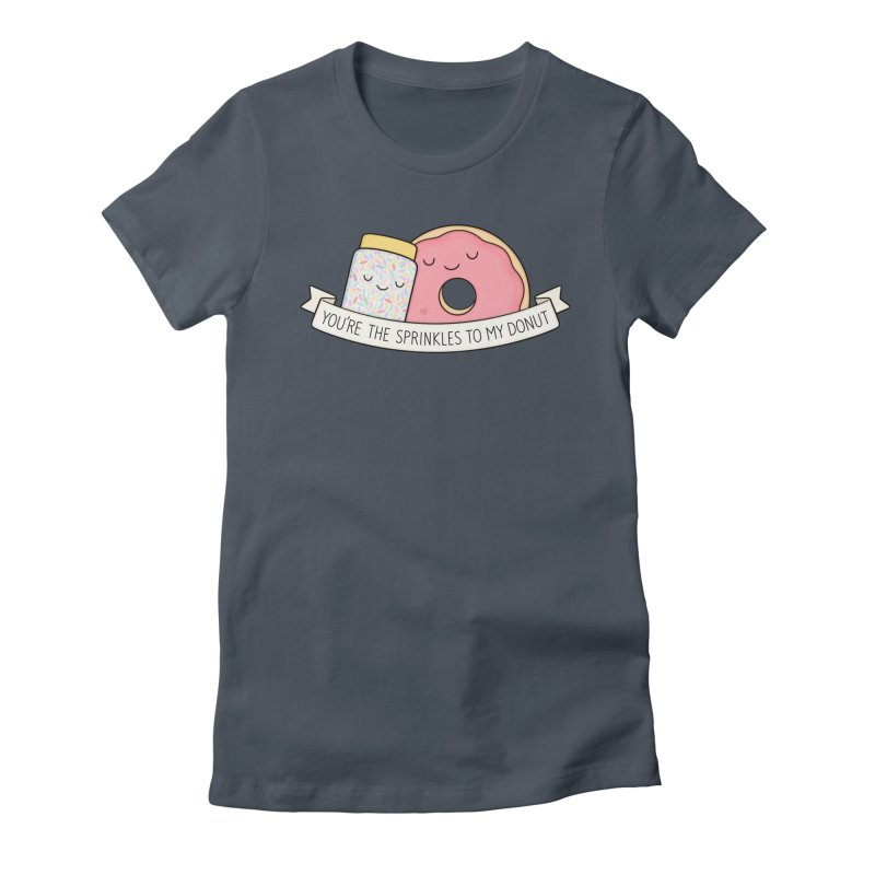 You're the sprinkles to my donut Women's T-Shirt by Kim Vervuurt