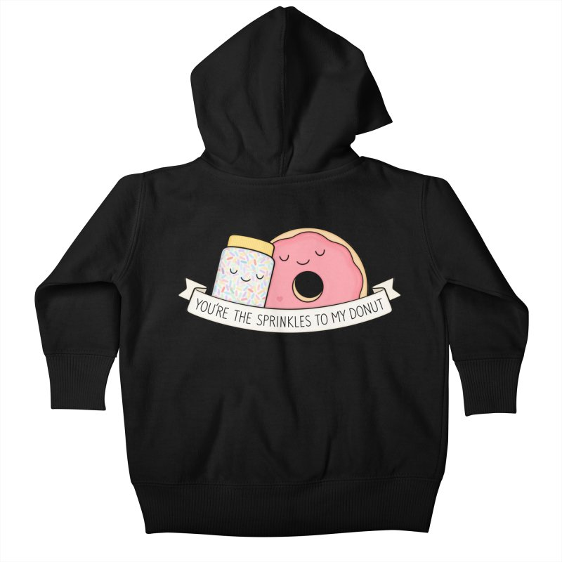 You're the sprinkles to my donut Kids Baby Zip-Up Hoody by Kim Vervuurt