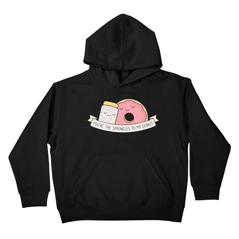 You're the sprinkles to my donut Kids Pullover Hoody by Kim Vervuurt