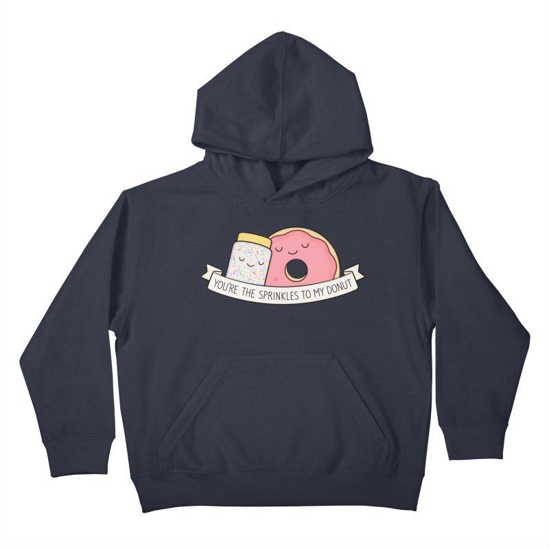 You're the sprinkles to my donut Kids Pullover Hoody by Kim Vervuurt