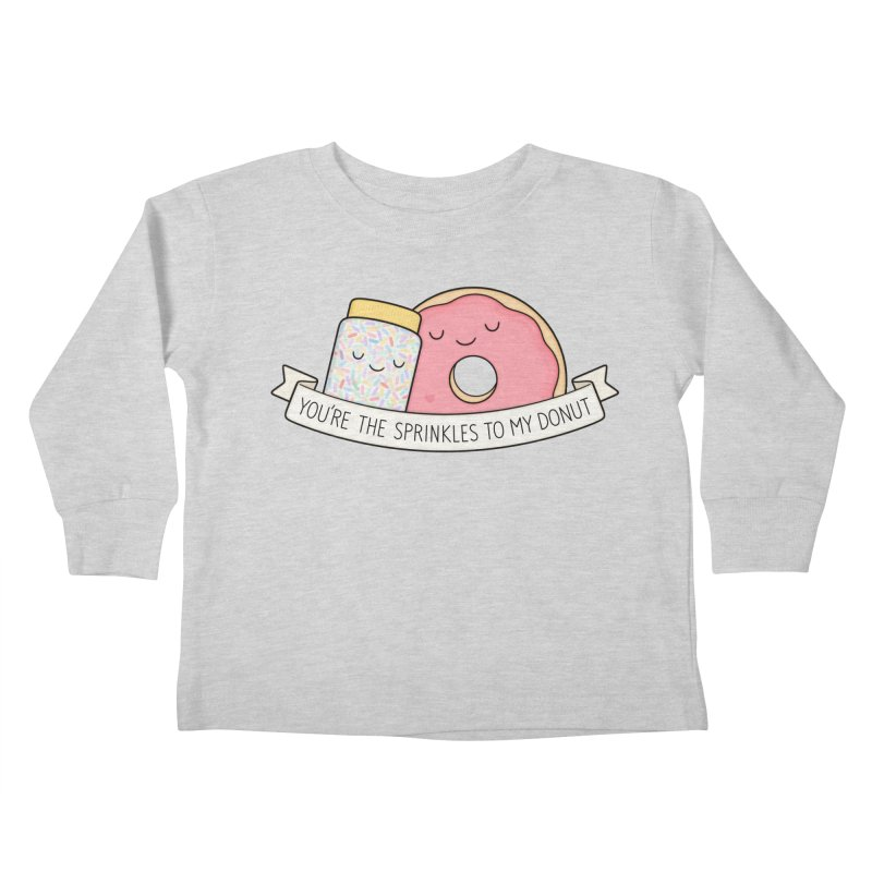You're the sprinkles to my donut Kids Toddler Longsleeve T-Shirt by Kim Vervuurt