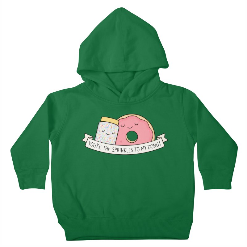You're the sprinkles to my donut Kids Toddler Pullover Hoody by Kim Vervuurt