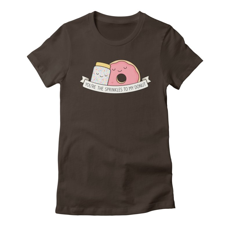 You're the sprinkles to my donut Women's Fitted T-Shirt by Kim Vervuurt