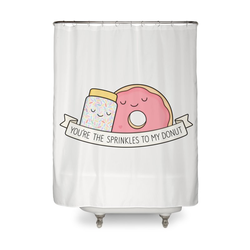 You're the sprinkles to my donut Home Shower Curtain by Kim Vervuurt