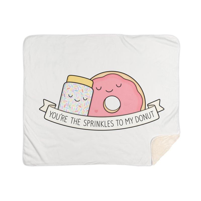 You're the sprinkles to my donut Home Sherpa Blanket Blanket by Kim Vervuurt