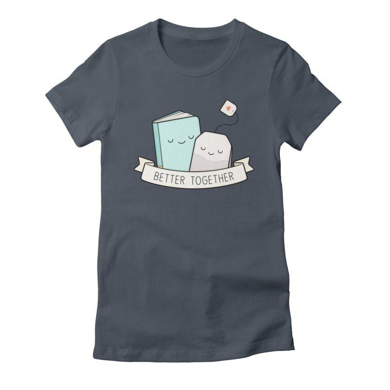 Books And Tea   Better Together Women's T-Shirt by Kim Vervuurt
