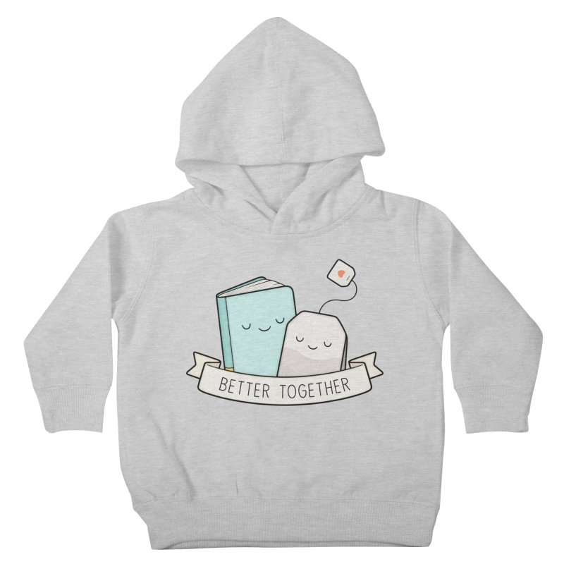 Books And Tea | Better Together Kids Toddler Pullover Hoody by Kim Vervuurt