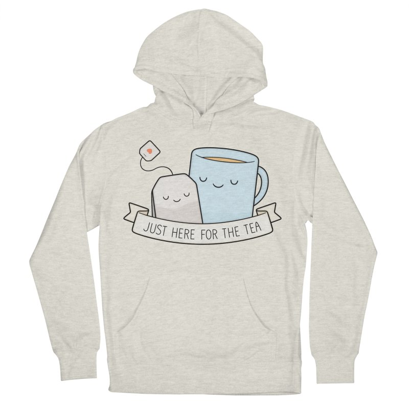 Just Here For The Tea Men's French Terry Pullover Hoody by Kim Vervuurt