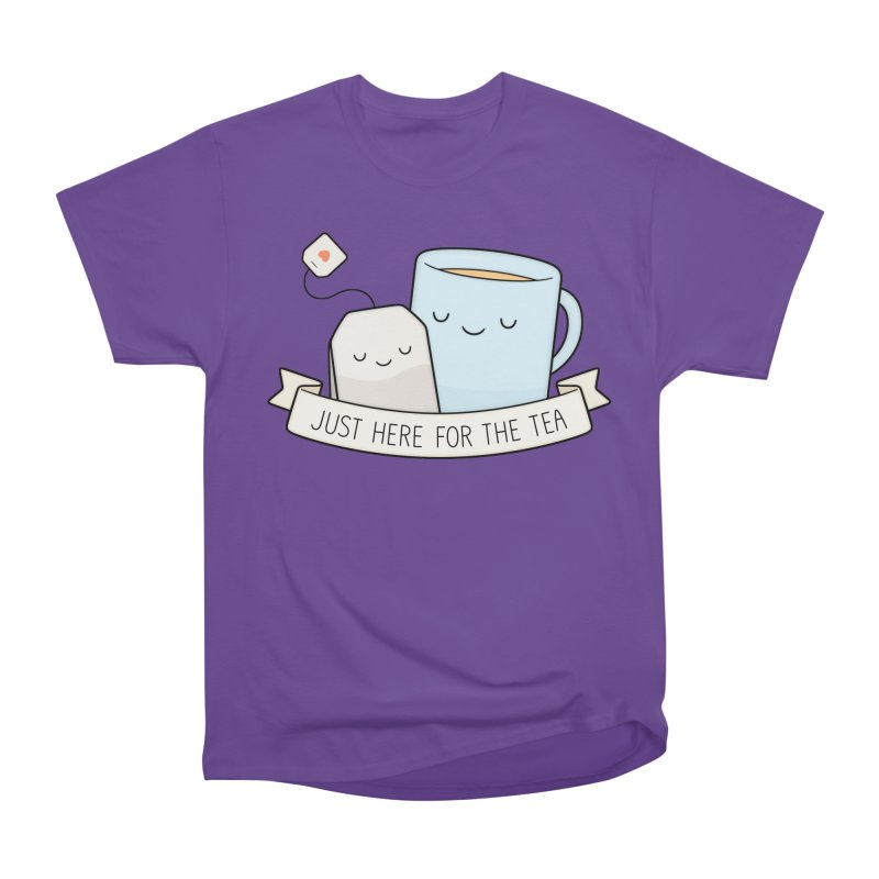 Just Here For The Tea Women's Classic Unisex T-Shirt by Kim Vervuurt