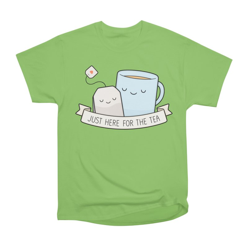 Just Here For The Tea Women's Heavyweight Unisex T-Shirt by Kim Vervuurt