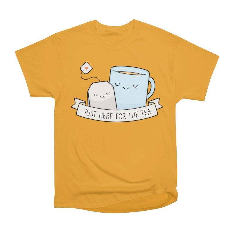 Just Here For The Tea Women's Heavyweight Unisex T-Shirt by Kim Vervuurt