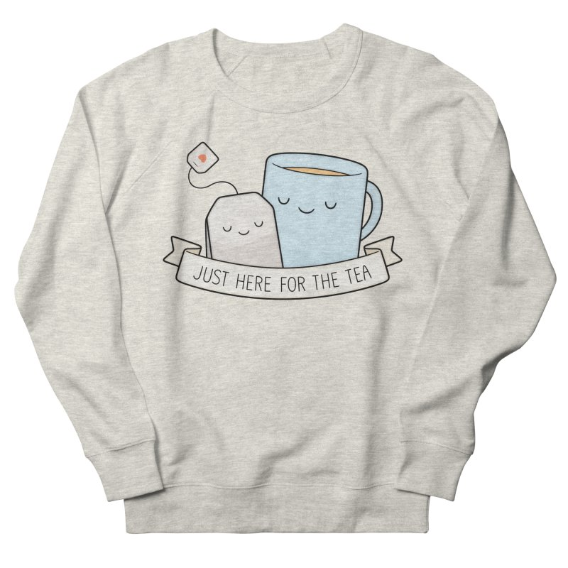 Just Here For The Tea Men's French Terry Sweatshirt by Kim Vervuurt