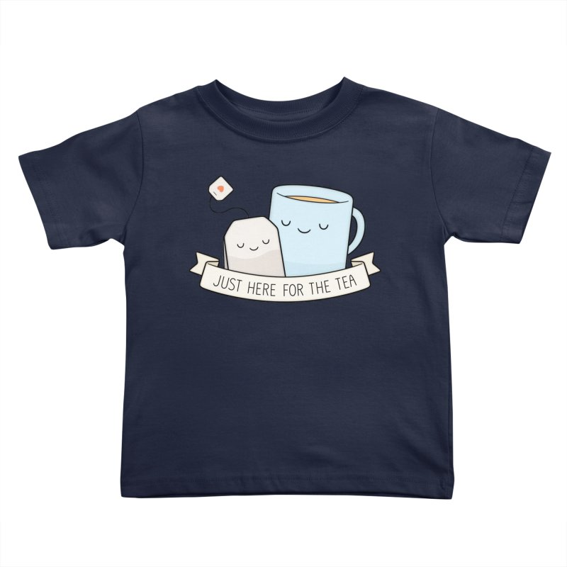 Just Here For The Tea Kids Toddler T-Shirt by Kim Vervuurt