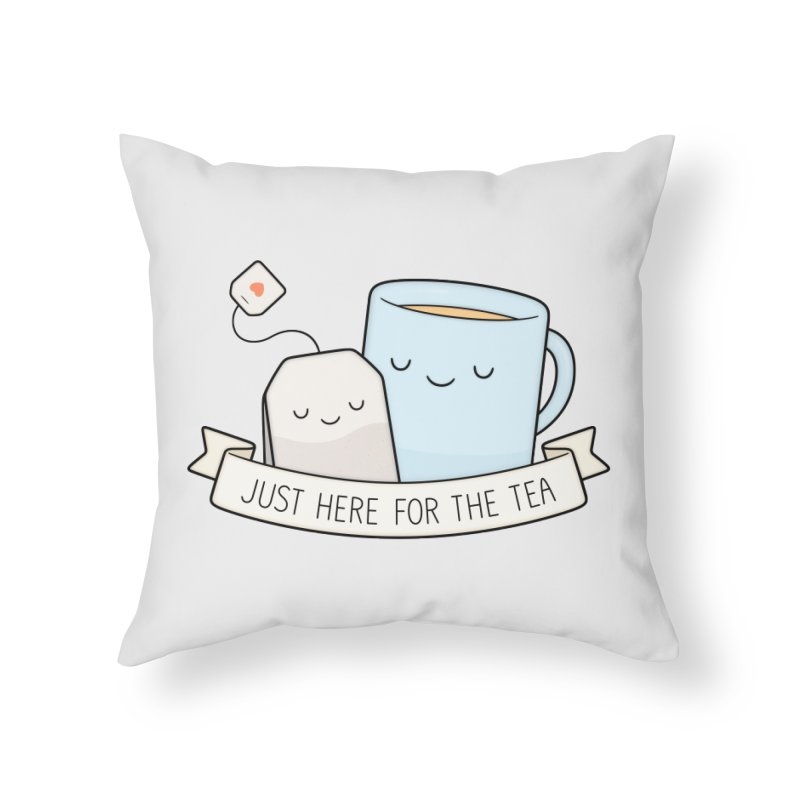 Just Here For The Tea Home Throw Pillow by Kim Vervuurt