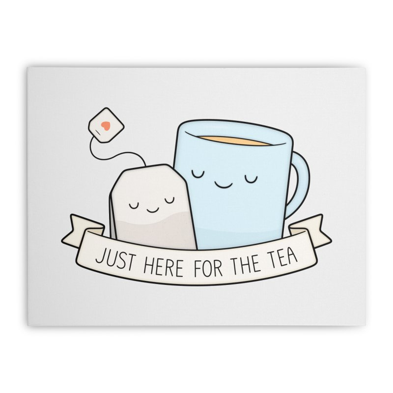 Just Here For The Tea Home Stretched Canvas by Kim Vervuurt