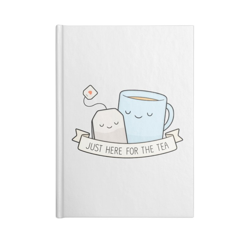 Just Here For The Tea Accessories Lined Journal Notebook by Kim Vervuurt
