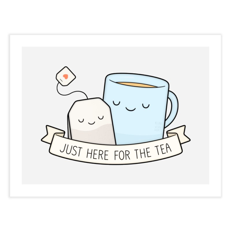 Just Here For The Tea Home Fine Art Print by Kim Vervuurt