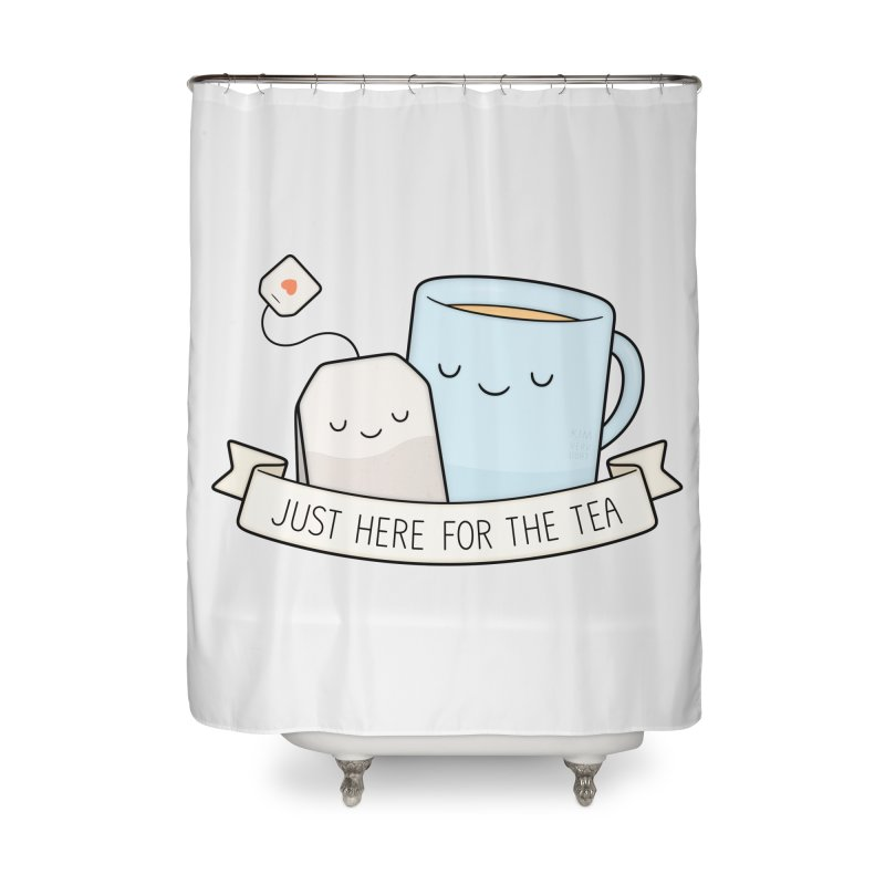 Just Here For The Tea Home Shower Curtain by Kim Vervuurt