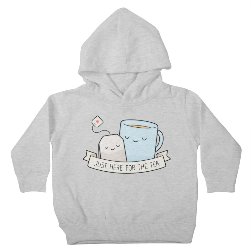 Just Here For The Tea Kids Toddler Pullover Hoody by Kim Vervuurt