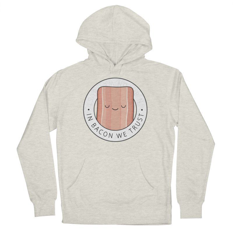 In Bacon We Trust Men's French Terry Pullover Hoody by Kim Vervuurt