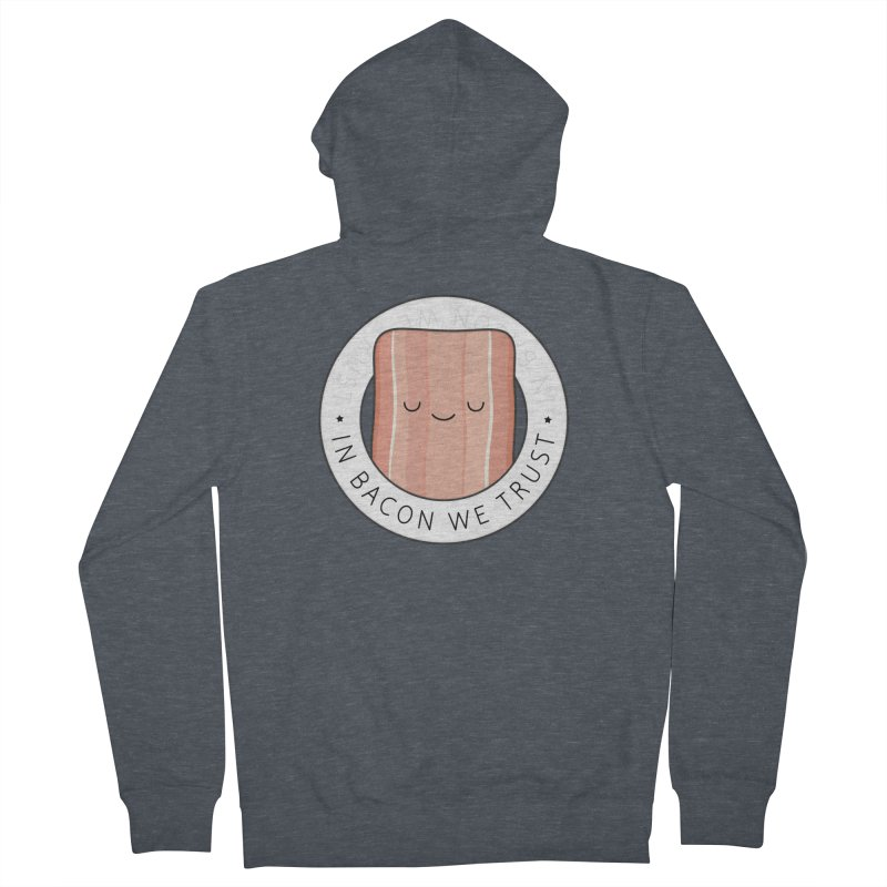 In Bacon We Trust Women's French Terry Zip-Up Hoody by Kim Vervuurt