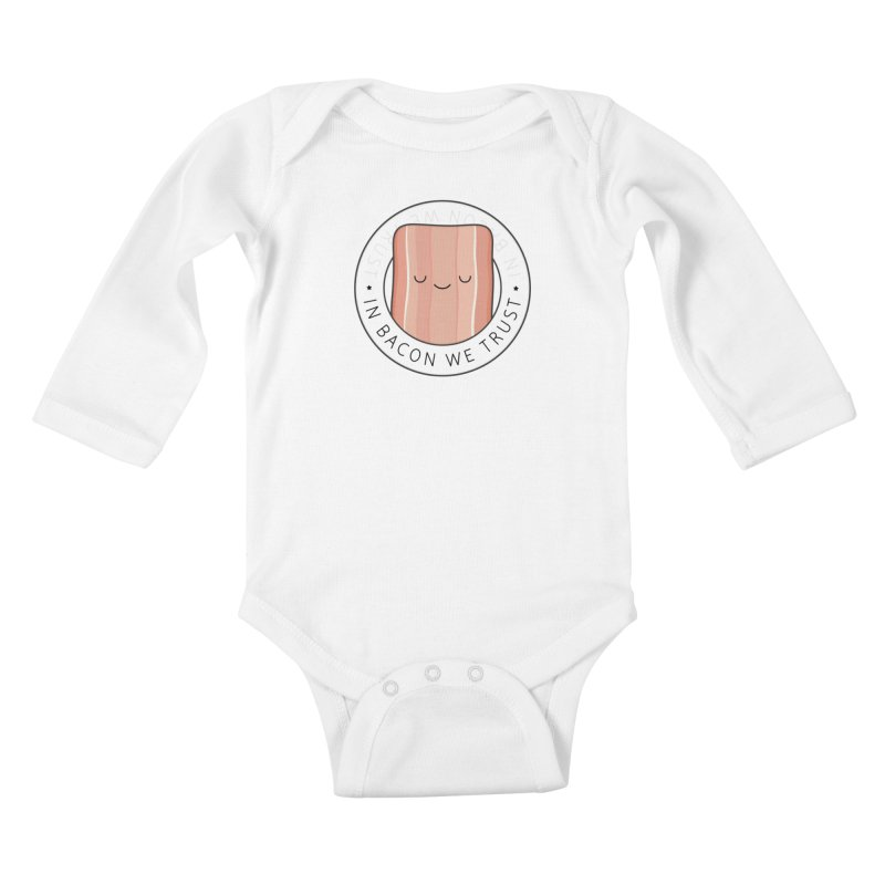 In Bacon We Trust Kids Baby Longsleeve Bodysuit by Kim Vervuurt