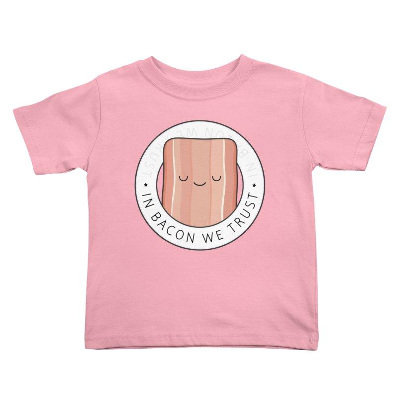 In Bacon We Trust Kids Toddler T-Shirt by Kim Vervuurt