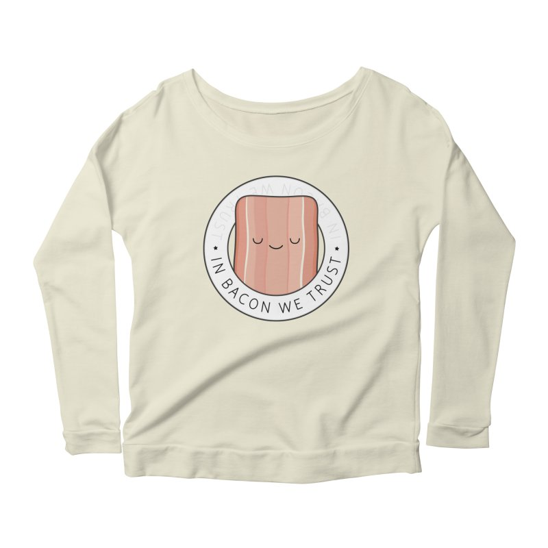 In Bacon We Trust Women's Longsleeve Scoopneck  by Kim Vervuurt
