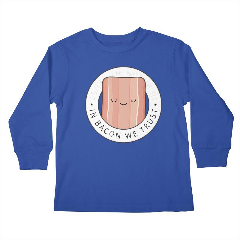 In Bacon We Trust Kids Longsleeve T-Shirt by Kim Vervuurt
