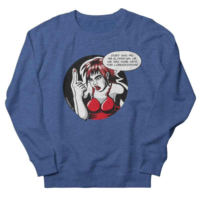 Ultimatum Women's Sweatshirt by kingakorska's Artist Shop
