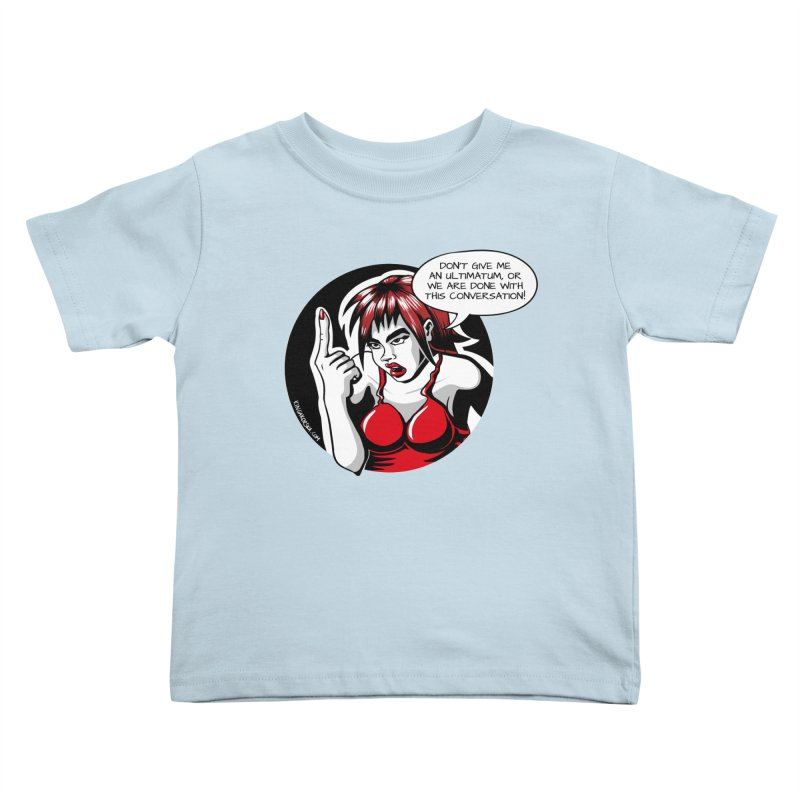Ultimatum Kids Toddler T-Shirt by kingakorska's Artist Shop