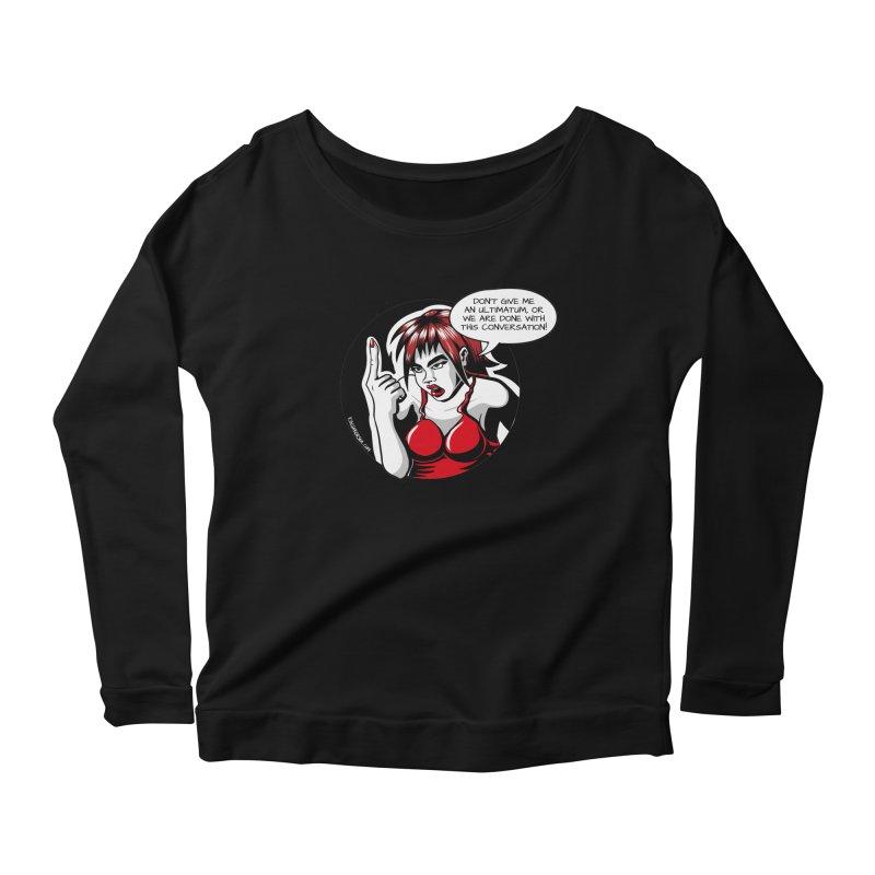 Ultimatum Women's Scoop Neck Longsleeve T-Shirt by kingakorska's Artist Shop