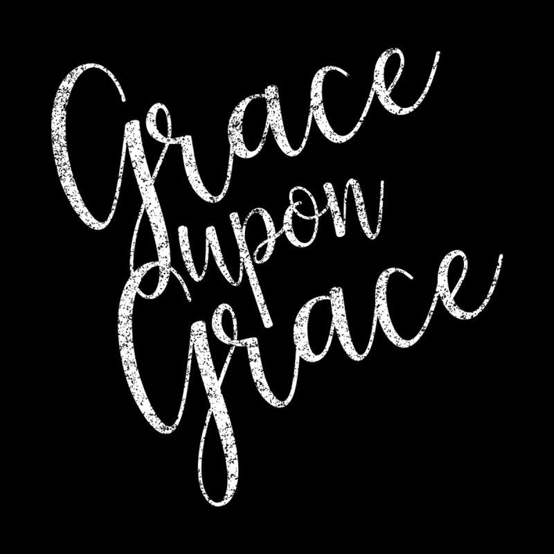 Grace upon Grace Women's Triblend T-shirt by kingdomatheart's Shop