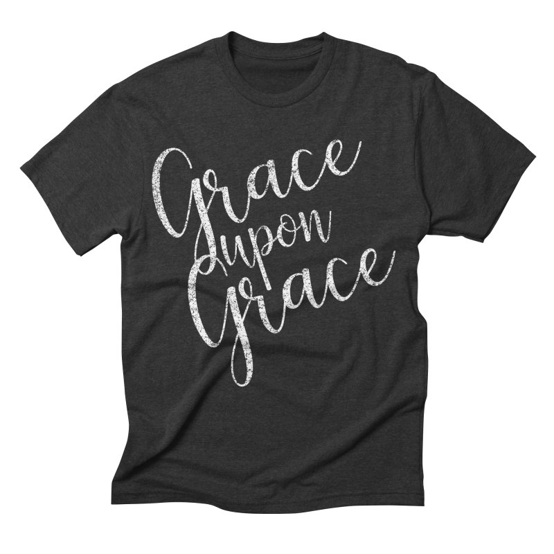 Grace upon Grace   by kingdomatheart's Shop