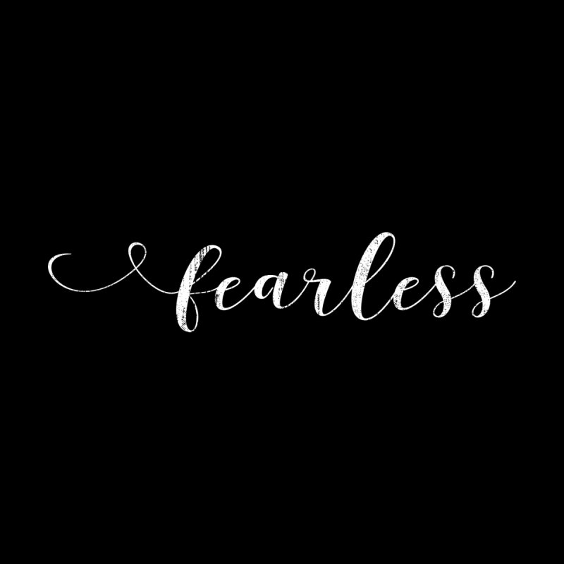 Fearless    by kingdomatheart's Shop