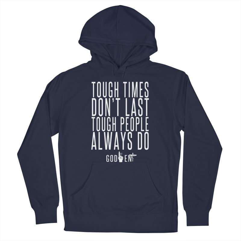 Tough Times Dont Last Men's Pullover Hoody by King James's Artist Shop