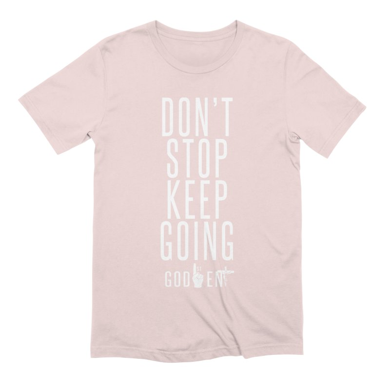 Dont Stop, Keep Going Men's T-Shirt by King James's Artist Shop