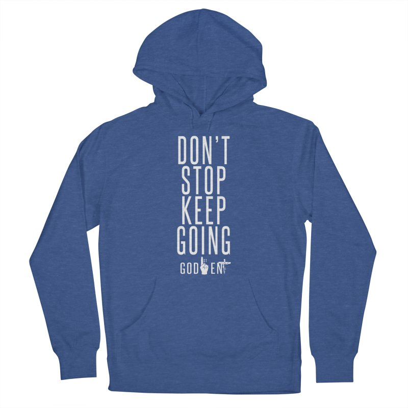 Dont Stop, Keep Going Men's Pullover Hoody by King James's Artist Shop