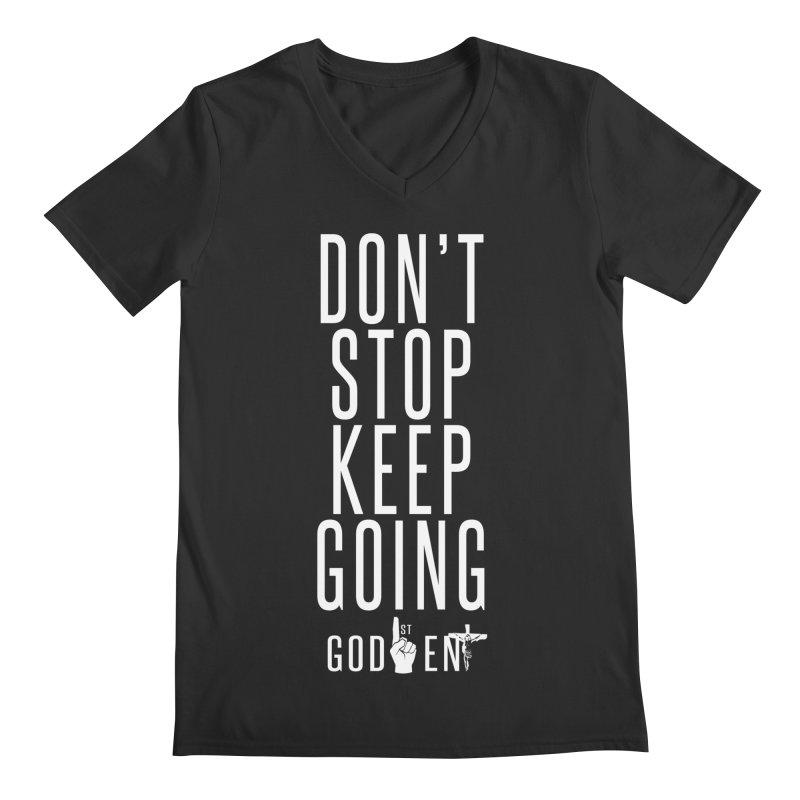 Dont Stop, Keep Going Men's V-Neck by King James's Artist Shop