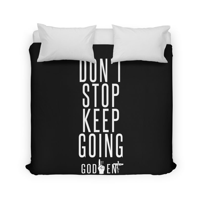 Dont Stop, Keep Going Home Duvet by King James's Artist Shop
