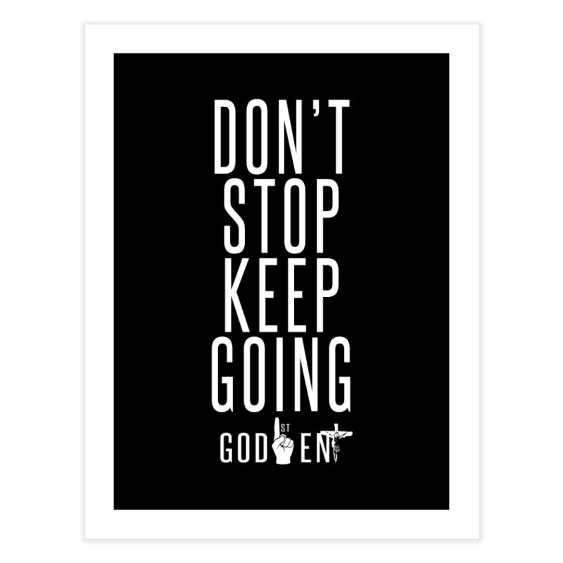 Dont Stop, Keep Going Home Fine Art Print by King James's Artist Shop
