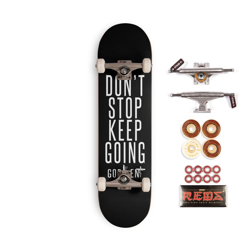 Dont Stop, Keep Going Accessories Skateboard by King James's Artist Shop