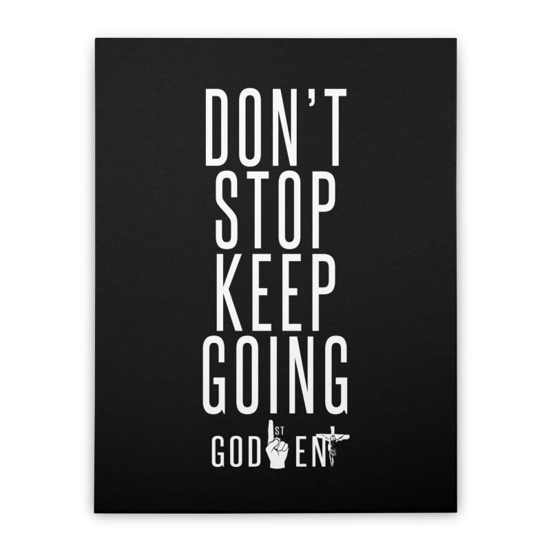 Dont Stop, Keep Going Home Stretched Canvas by King James's Artist Shop