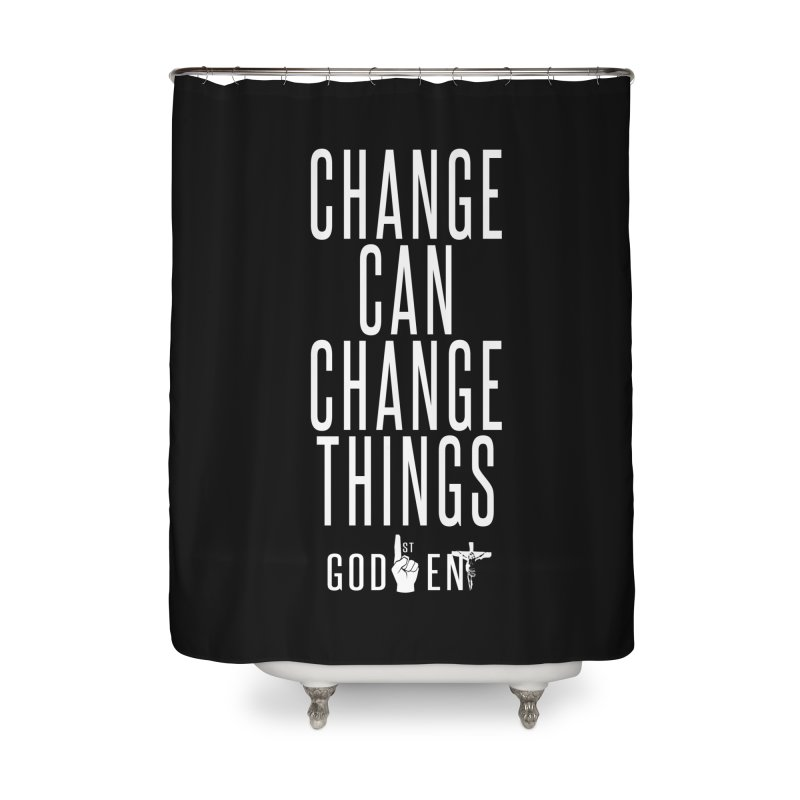 Change Can Change Things Home Shower Curtain by King James's Artist Shop